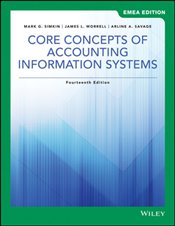 Core Concepts of Accounting Information Systems 14e GE - Simkin, Mark G.