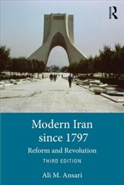 Modern Iran Since 1797 : Reform and Revolution - Ansari, Ali M.
