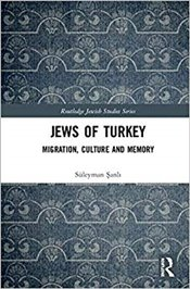 Jews of Turkey : Migration, Culture and Memory  - Şanlı, Süleyman