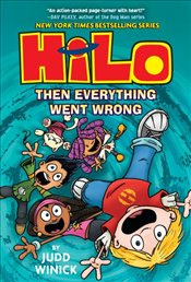 Hilo Book 5 : Then Everything Went Wrong - Winick, Judd