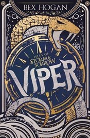 Viper : Isles of Storm and Sorrow : Book 1 - Hogan, Bex