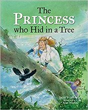 Princess who Hid in a Tree : An Anglo-Saxon Story - Holderness, Jackie
