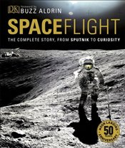 Spaceflight : The Complete Story from Sputnik to Curiosity - Sparrow, Giles