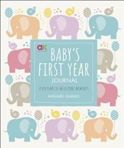Babys First Year Journal : A Keepsake of Milestone Moments - Karmel, Annabel