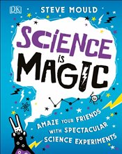Science is Magic - Mould, Steve