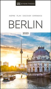 Berlin : DK Eyewitness Travel Guide 2020 -