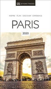 Paris : DK Eyewitness Travel Guide 2020 -