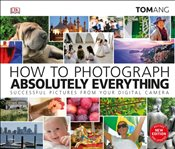 How to Photograph Absolutely Everything -