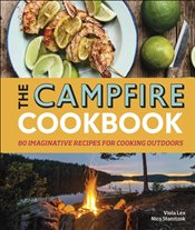 Campfire Cookbook : 80 Imaginative Recipes for Cooking Outdoors - Lex, Viola