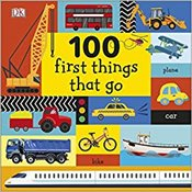 100 First Things That Go -