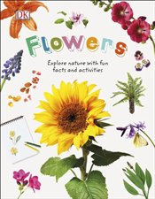 Flowers : Explore Nature with Fun Facts and Activities   -