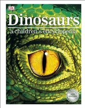 Dinosaurs : A Childrens Encyclopedia -