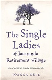 Single Ladies of Jacaranda Retirement Village  - Nell, Joanna