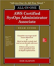 AWS Certified SysOps Administrator Associate All-in-One : Exam Guide : Exam SOA-C01 - Alapati, Sam