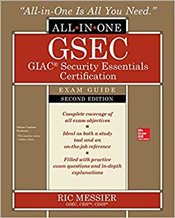 GSEC GIAC Security Essentials Certification All-in-One 2e : Exam Guide - Messier, Ric