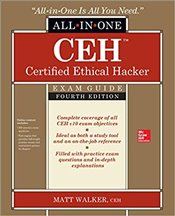 CEH Certified Ethical Hacker All-in-One 4e : Exam Guide - Walker, Matthew