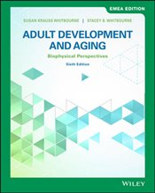 Adult Development and Aging 6e : Biopsychosocial Perspectives GE - Whitbourne, Susan Krauss