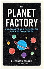 Planet Factory : Exoplanets and the Search for a Second Earth - Tasker, Elizabeth