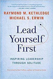 Lead Yourself First : Inspiring Leadership Through Solitude - Erwin, Michael S.