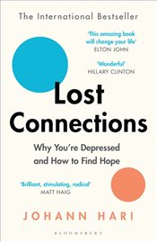 Lost Connections : Why You're Depressed and How to Find Hope - Hari, Johann