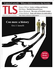 Times Literary Supplement Magazine 6050 : 15Mar19 : Con Men : A History -