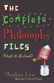 Complete Philosophy Files : Whats It All About - Law, Stephen
