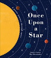 Once Upon a Star : A Poetic Journey Through Space - Carter, James