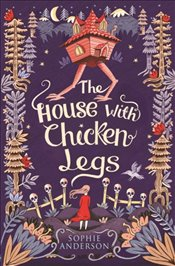 House with Chicken Legs - Anderson, Sophie