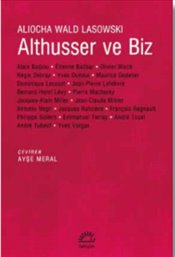 Althusser ve Biz - Lasowski, Aliocha Wald