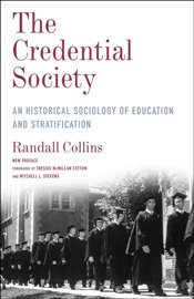 Credential Society : An Historical Sociology of Education and Stratification - Collins, Randall