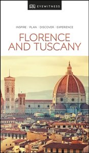 Florence and Tuscany : DK Eyewitness Travel Guide -