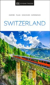 Switzerland : DK Eyewitness Travel Guide - Czupryn, Adriana