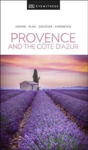 Provence and the Cote dAzur : DK Eyewitness Travel Guide  -