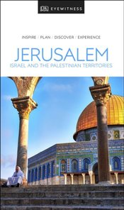 Jerusalem, Israel, Petra and Sinai : DK Eyewitness Travel Guide  -