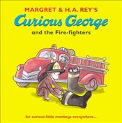 Curious George and the Fire-fighters - Rey, H. A.