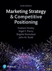 Marketing Strategy and Competitive Positioning 6e - Hooley, Graham