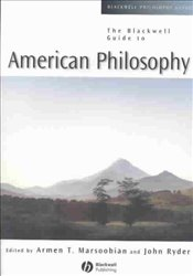 Blackwell Guide to American Philosophy - Marsoobian, Armen T.