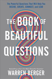 Book of Beautiful Questions - Berger, Warren