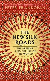 New Silk Roads - Frankopan, Peter