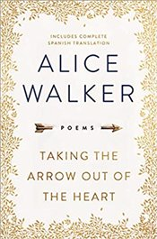 Taking the Arrow Out of the Heart - Walker, Alice