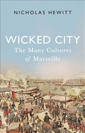 Wicked City : The Many Cultures of Marseille  - Hewitt, Nicholas