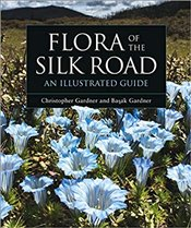 Flora of the Silk Road : An Illustrated Guide - Gardner, Başak