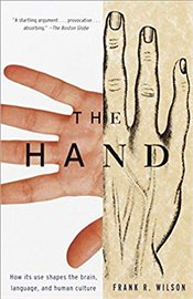 Hand : How Its Use Shapes the Brain, Language and Human Culture - Wilson, Frank R.