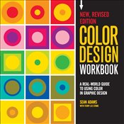 Color Design Workbook: New : A Real World Guide to Using Color in Graphic Design - Adams, Sean