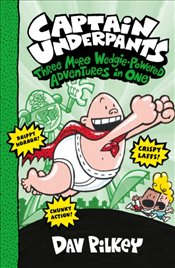 Captain Underpants : Three More Wedgie-Powered Adventures in One (Books 4-6) - Pilkey, Dav