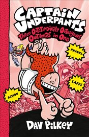 Captain Underpants : Three Outstandingly Outrageous Outings in One (Books 7-9) - Pilkey, Dav