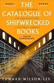 Catalogue of Shipwrecked Books : Young Columbus and the Quest for a Universal Library - Wilson Lee, Edward