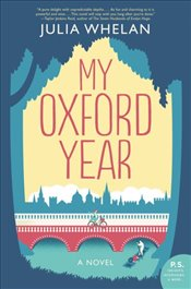 My Oxford Year : A Novel - Whelan, Julia