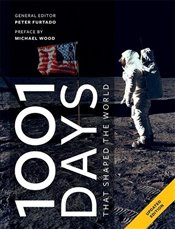 1001 Days That Shaped Our World - Furtado, Peter
