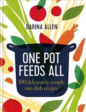 One Pot Feeds All - Allen, Darina